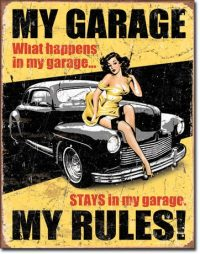 1671-What Happens is my Garage - Tin Sign