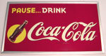 Coca-Cola Pause.... Drink Reproduction Sign